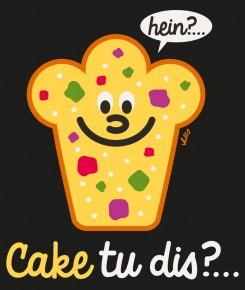 Cake tu dis
